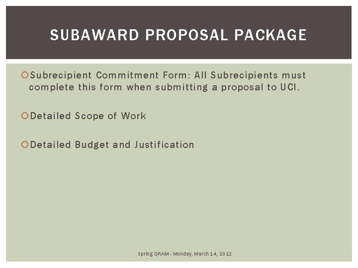 SUBAWARD PROPOSAL PACKAGE Subrecipient Commitment Form: All Subrecipients must complete this form when submitting