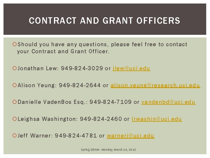 CONTRACT AND GRANT OFFICERS Should you have any questions, please feel free to contact