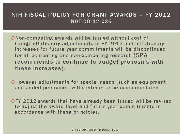 NIH FISCAL POLICY FOR GRANT AWARDS – FY 2012 NOT-OD-12 -03 6 Non-competing awards
