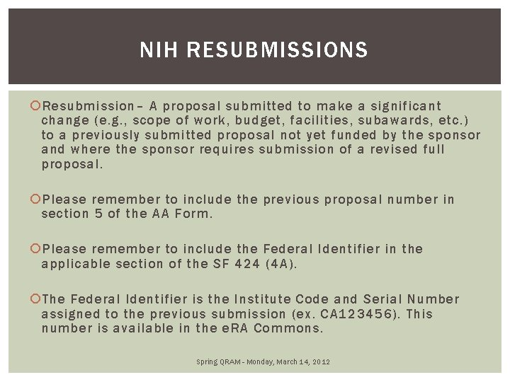 NIH RESUBMISSIONS Resubmission– A proposal submitted to make a significant change (e. g. ,