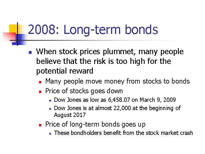 2008: Long-term bonds n When stock prices plummet, many people believe that the risk
