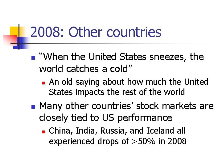 """2008: Other countries n """"When the United States sneezes, the world catches a cold"""""""