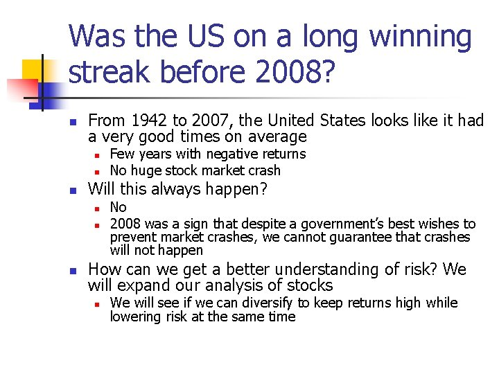 Was the US on a long winning streak before 2008? n From 1942 to