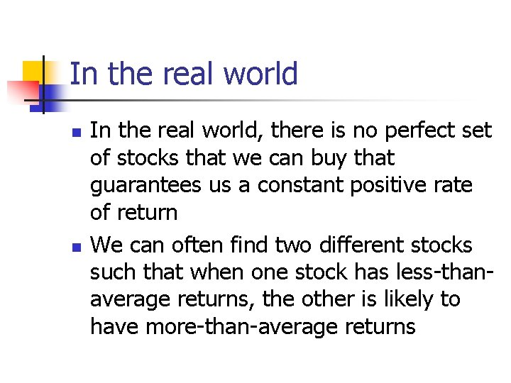 In the real world n n In the real world, there is no perfect