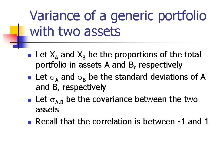 Variance of a generic portfolio with two assets n n Let XA and XB