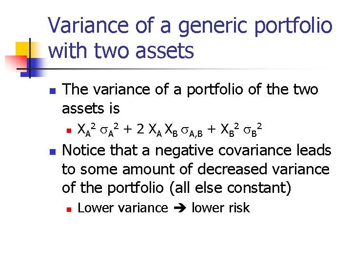Variance of a generic portfolio with two assets n The variance of a portfolio
