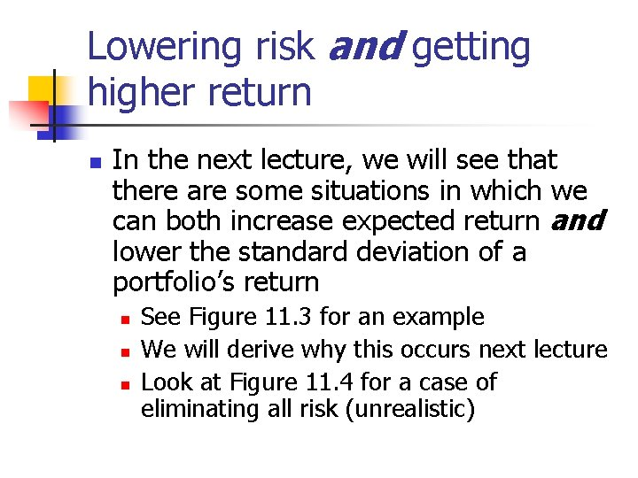 Lowering risk and getting higher return n In the next lecture, we will see