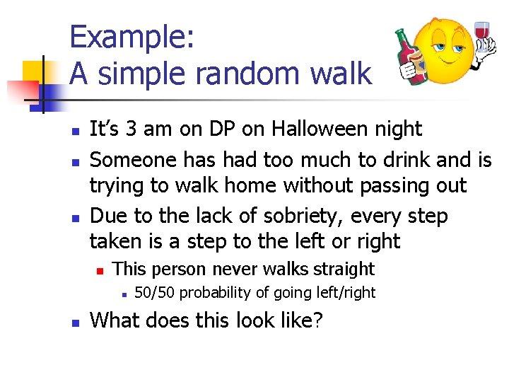 Example: A simple random walk n n n It's 3 am on DP on