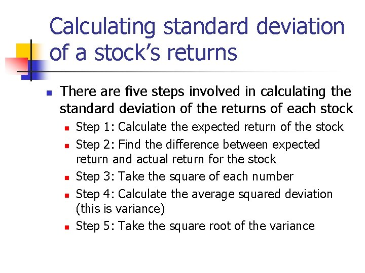 Calculating standard deviation of a stock's returns n There are five steps involved in