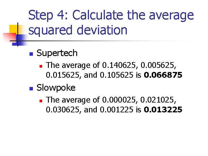 Step 4: Calculate the average squared deviation n Supertech n n The average of