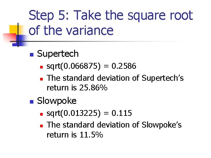 Step 5: Take the square root of the variance n Supertech n n n