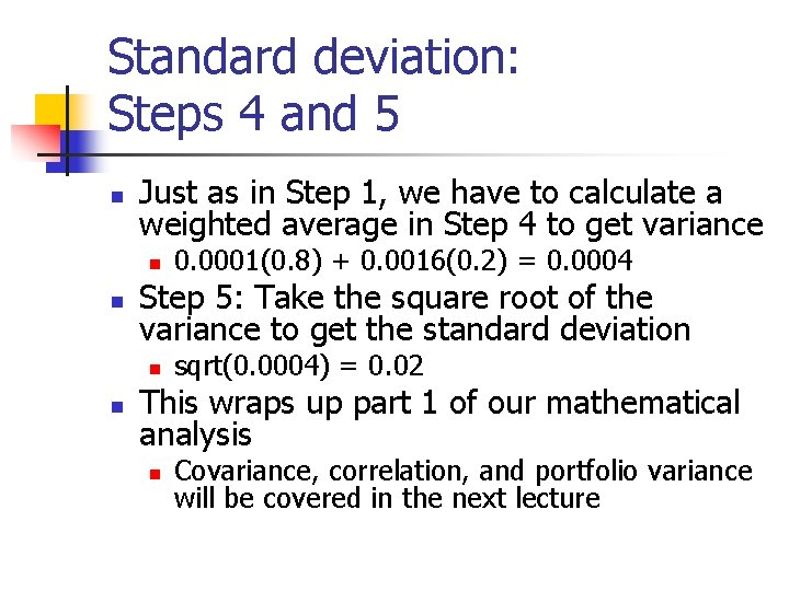 Standard deviation: Steps 4 and 5 n Just as in Step 1, we have