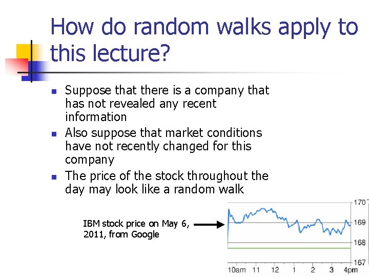 How do random walks apply to this lecture? n n n Suppose that there