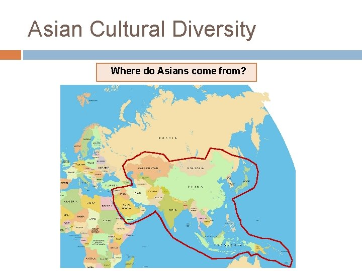Asian Cultural Diversity Where do Asians come from?