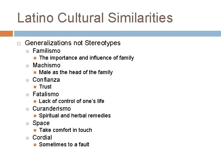 Latino Cultural Similarities Generalizations not Stereotypes Familismo Machismo Spiritual and herbal remedies Space Lack
