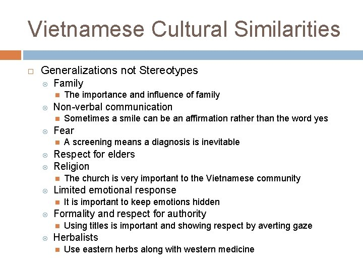 Vietnamese Cultural Similarities Generalizations not Stereotypes Family Non-verbal communication It is important to keep