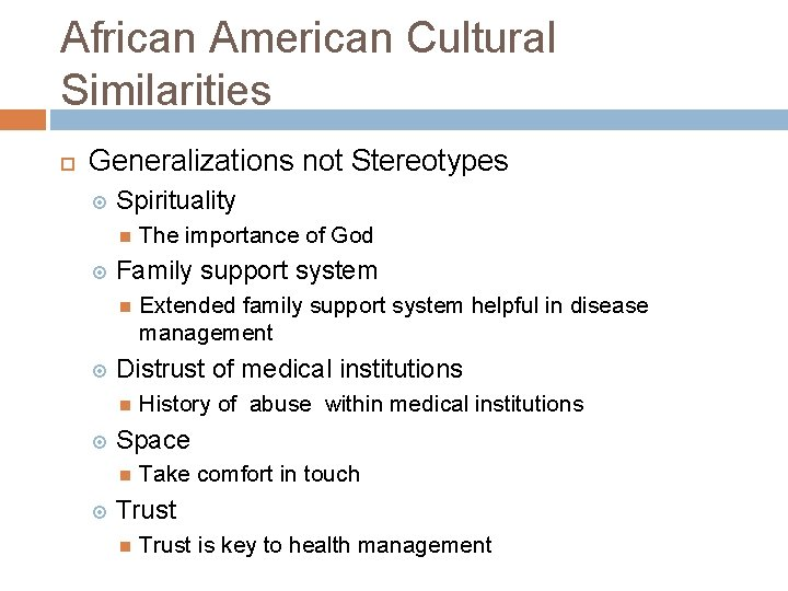 African American Cultural Similarities Generalizations not Stereotypes Spirituality Family support system History of abuse