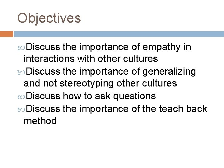 Objectives Discuss the importance of empathy in interactions with other cultures Discuss the importance