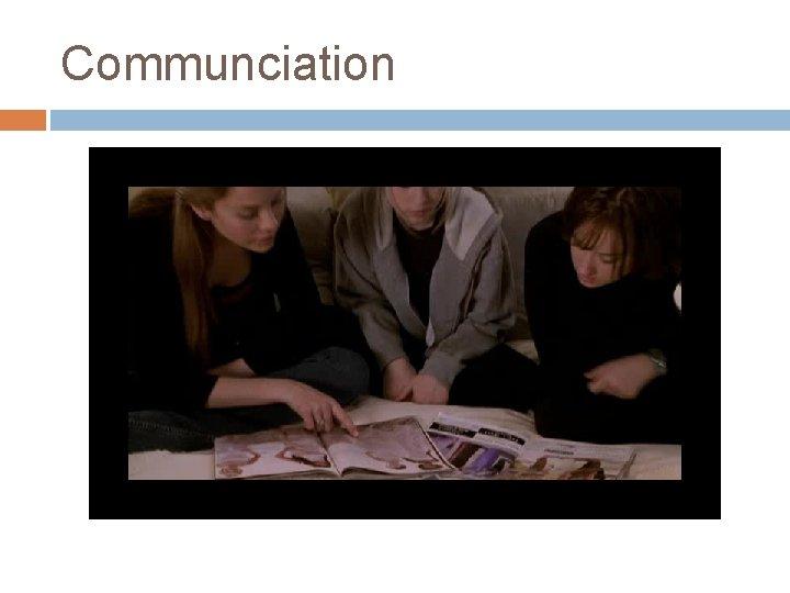 Communciation