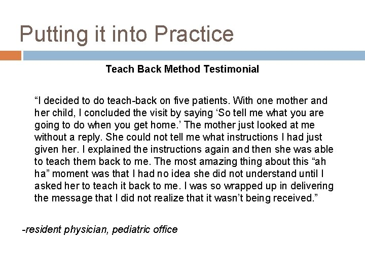 """Putting it into Practice Teach Back Method Testimonial """"I decided to do teach-back on"""