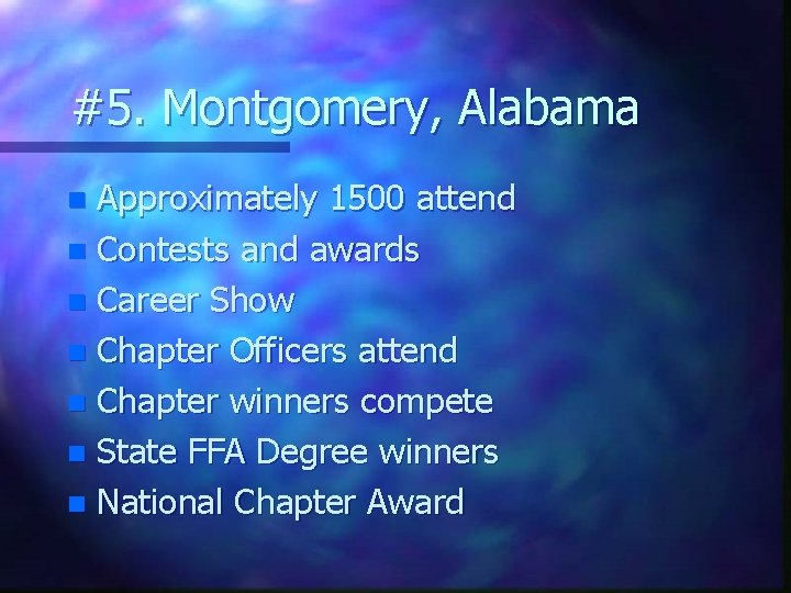 #5. Montgomery, Alabama Approximately 1500 attend n Contests and awards n Career Show n
