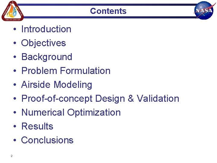 Contents • • • 2 Introduction Objectives Background Problem Formulation Airside Modeling Proof-of-concept Design