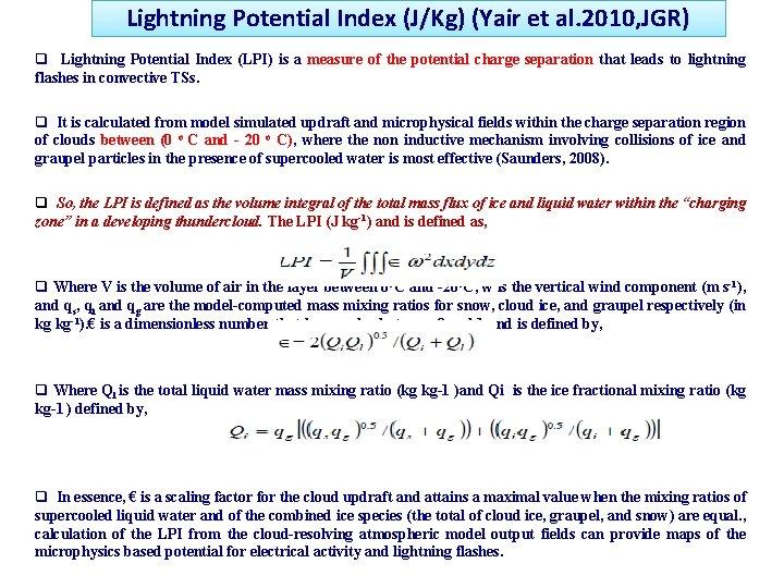 Lightning Potential Index (J/Kg) (Yair et al. 2010, JGR) q Lightning Potential Index (LPI)