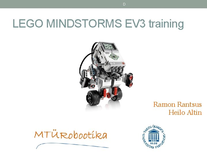 D LEGO MINDSTORMS EV 3 training Ramon Rantsus Heilo Altin