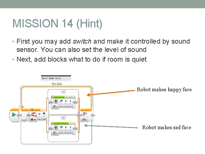 MISSION 14 (Hint) • First you may add switch and make it controlled by