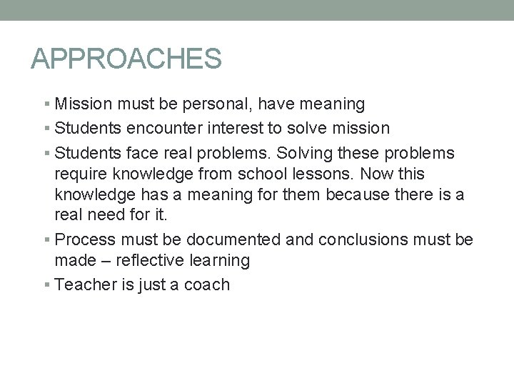 APPROACHES Mission must be personal, have meaning Students encounter interest to solve mission Students