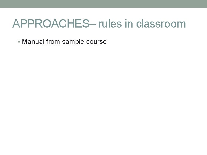 APPROACHES– rules in classroom Manual from sample course