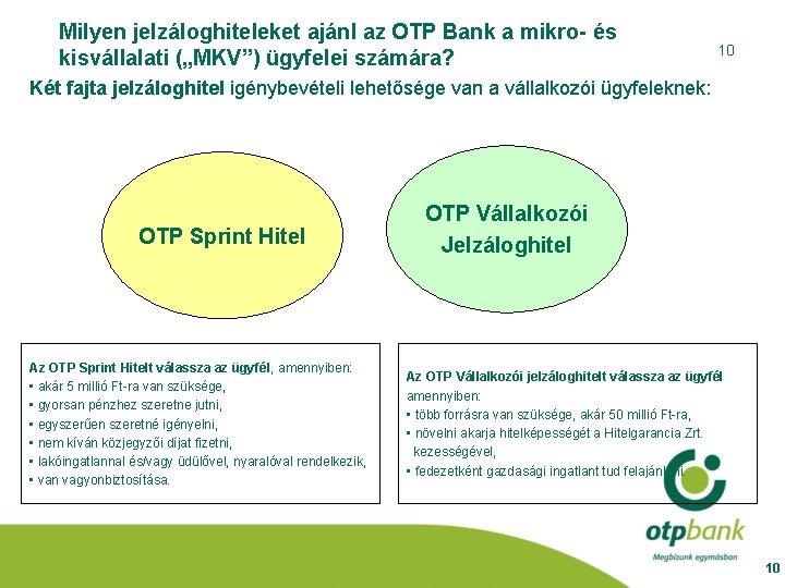 """Milyen jelzáloghiteleket ajánl az OTP Bank a mikro- és kisvállalati (""""MKV"""") ügyfelei számára? 10"""