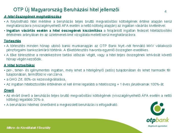 OTP Új Magyarország Beruházási hitel jellemzői 4 A hitel összegének meghatározása • A folyósítható