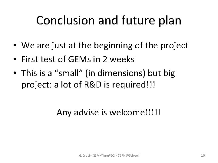 Conclusion and future plan • We are just at the beginning of the project
