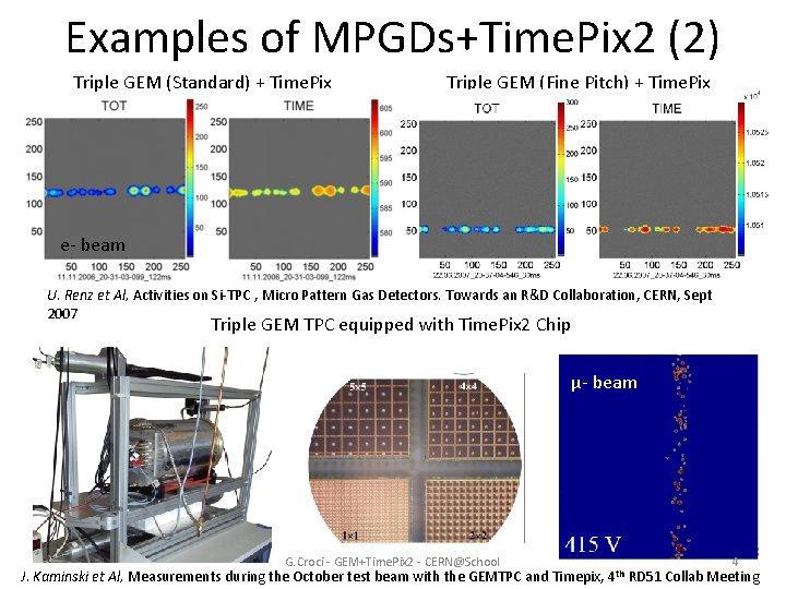 Examples of MPGDs+Time. Pix 2 (2) Triple GEM (Standard) + Time. Pix Triple GEM
