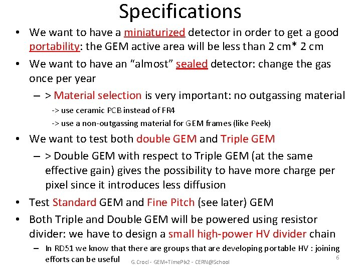 Specifications • We want to have a miniaturized detector in order to get a
