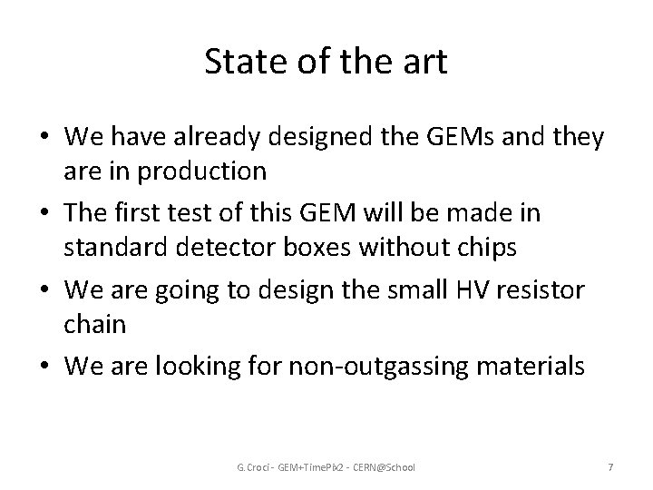 State of the art • We have already designed the GEMs and they are