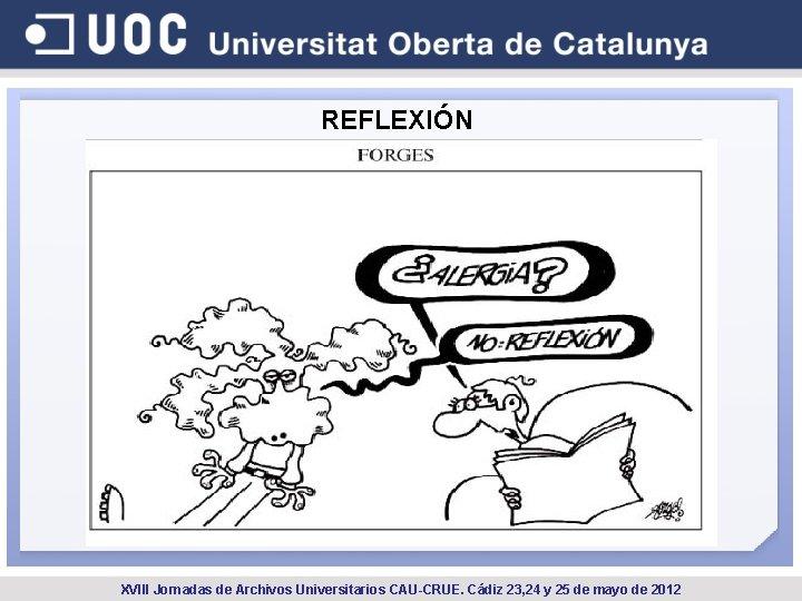 REFLEXIÓN XVIII Jornadas de Archivos Universitarios CAU-CRUE. Cádiz 23, 24 y 25 de mayo