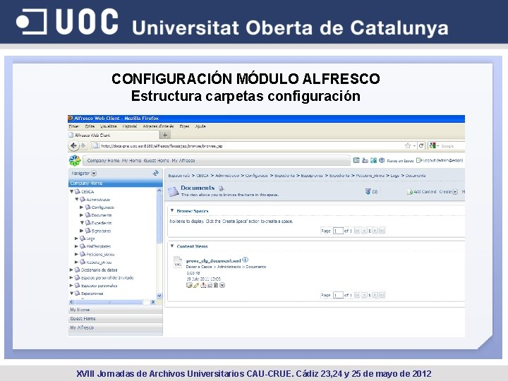 CONFIGURACIÓN MÓDULO ALFRESCO Estructura carpetas configuración XVIII Jornadas de Archivos Universitarios CAU-CRUE. Cádiz 23,