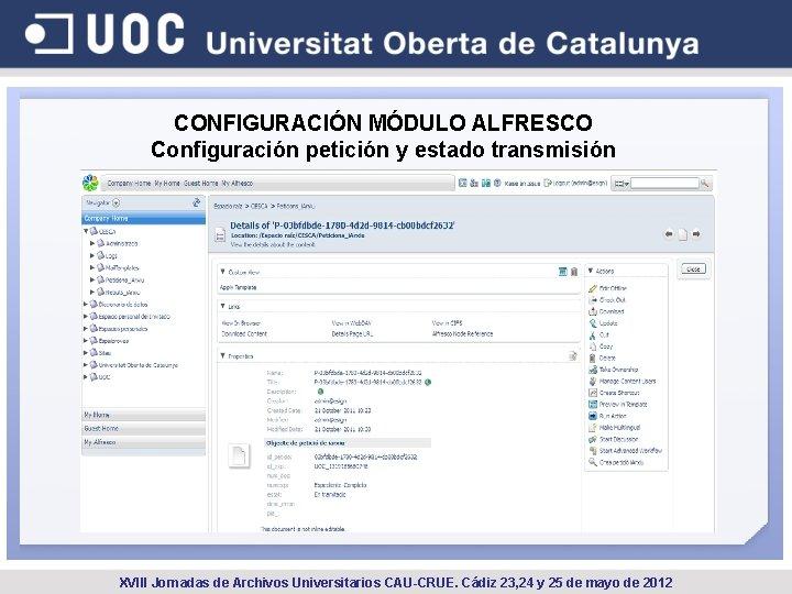 CONFIGURACIÓN MÓDULO ALFRESCO Configuración petición y estado transmisión XVIII Jornadas de Archivos Universitarios CAU-CRUE.