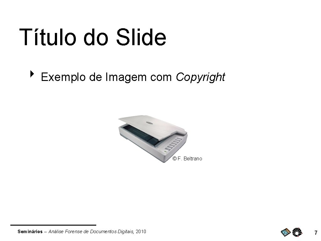 Título do Slide ‣ Exemplo de Imagem com Copyright © F. Beltrano Seminários –
