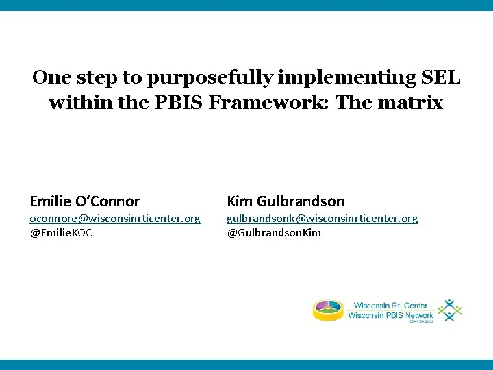 One step to purposefully implementing SEL within the PBIS Framework: The matrix Emilie O'Connor