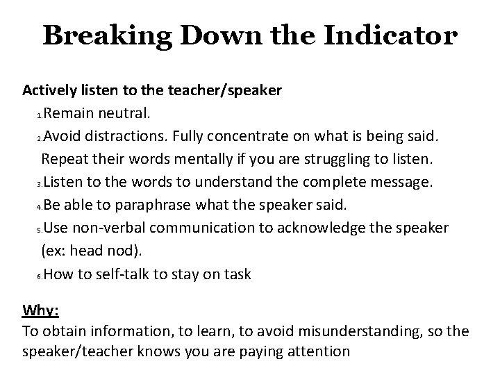 Breaking Down the Indicator Actively listen to the teacher/speaker 1. Remain neutral. 2. Avoid