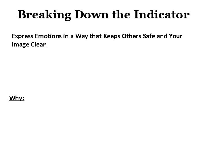 Breaking Down the Indicator Express Emotions in a Way that Keeps Others Safe and