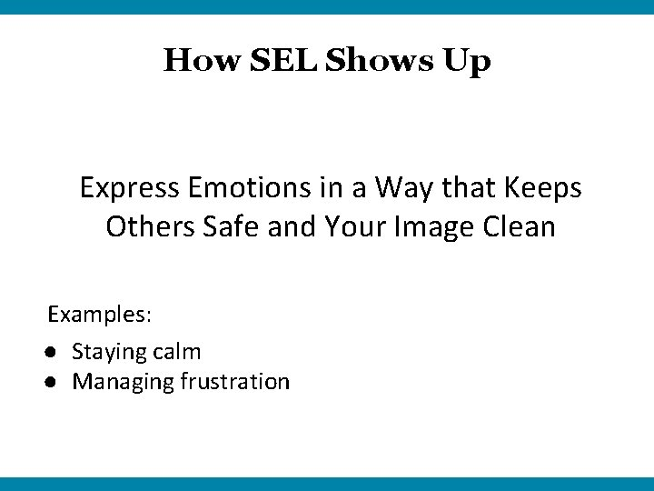 How SEL Shows Up Express Emotions in a Way that Keeps Others Safe and