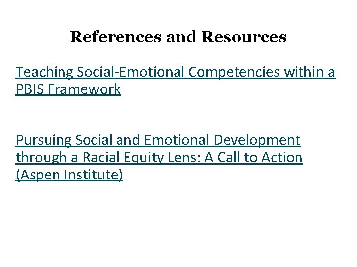 References and Resources Teaching Social-Emotional Competencies within a PBIS Framework Pursuing Social and Emotional
