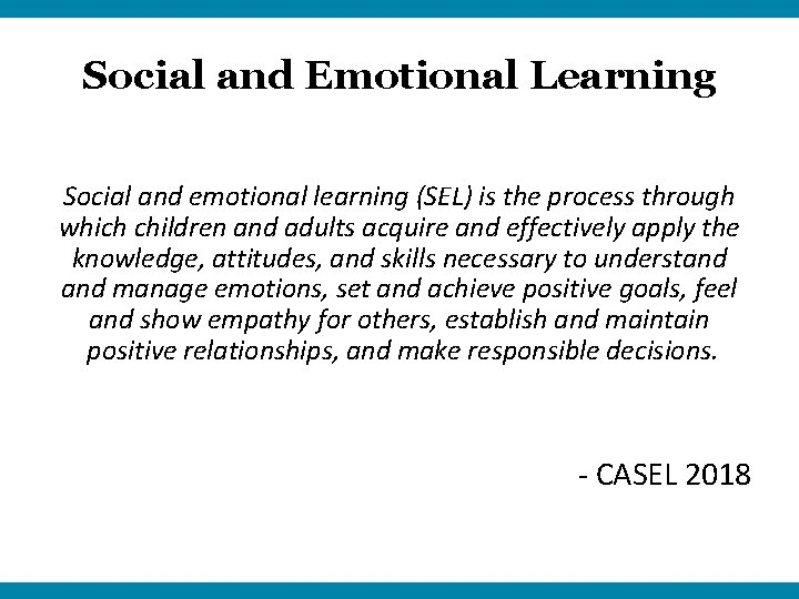 Social and Emotional Learning Social and emotional learning (SEL) is the process through which