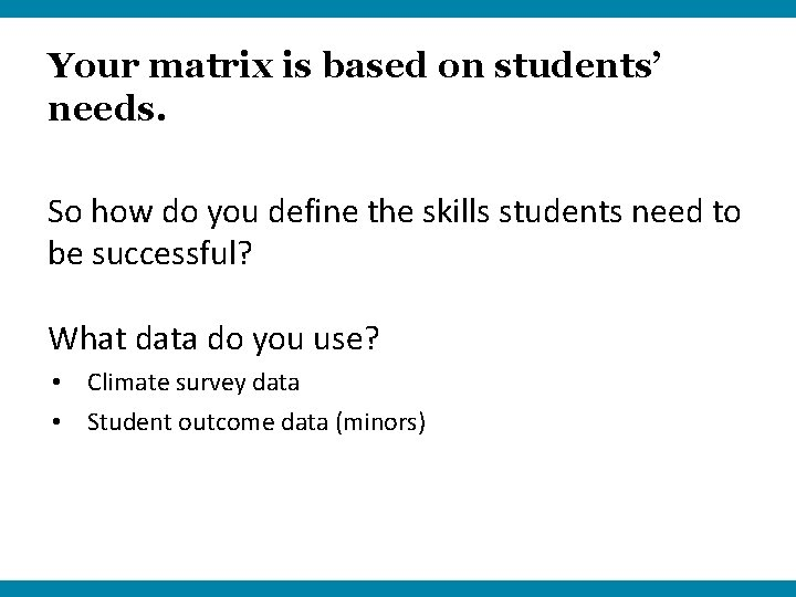 Your matrix is based on students' needs. So how do you define the skills