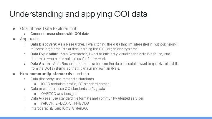 Understanding and applying OOI data ● Goal of new Data Explorer tool: ○ ●