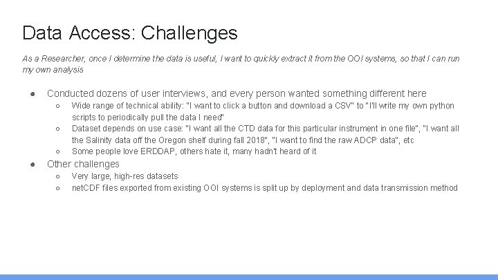 Data Access: Challenges As a Researcher, once I determine the data is useful, I